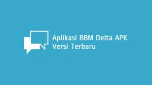 BBM Delta Terbaru
