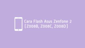 Cara Flash ASUS Z008D