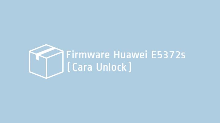 Download Firmware Huawei E5372s